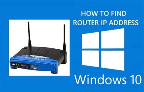 How To Search Router Ip Address How To Find Router Ip Address In Windows 10