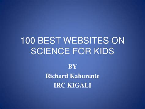 Ppt 100 Best Websites On Science For Kids Powerpoint Best Websites For Presentations