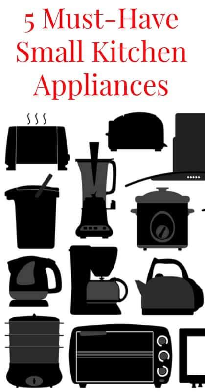must have kitchen appliances five must have small kitchen appliances