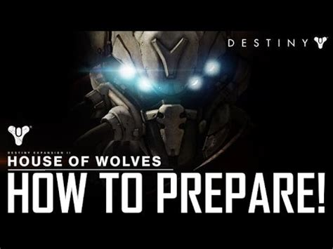 House Of Wolves Expansion by How To Prepare For Destiny S House Of Wolves Expansion