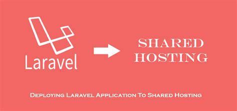 tutorial shared hosting deploying laravel application to shared hosting learning