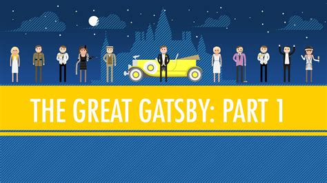 Gatsby An American Like Pale Gold The Great Gatsby Part I Crash Course Literature 4