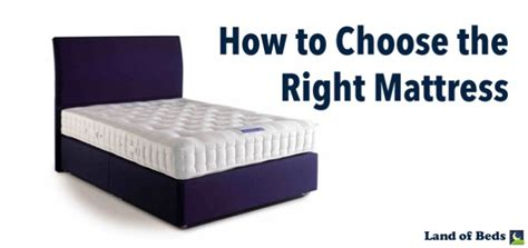 How To Select Mattress land of beds how to choose the right mattress