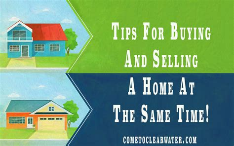 buying and selling a house at the same time how to buy and sell house at same time tips for buying and selling a home at the