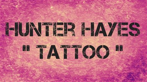 tattoo hunter hayes lyrics lyrics