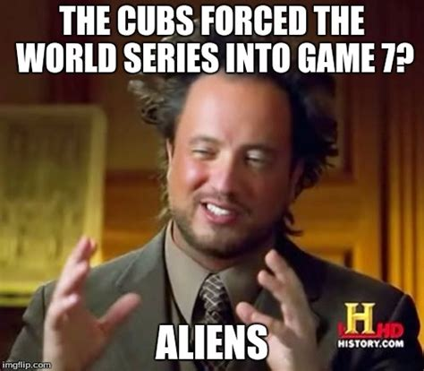 Game 7 Memes - i m an indians fan but for real how imgflip