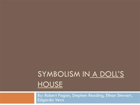 symbols in a doll s house ppt symbolism in a doll s house powerpoint presentation id 1961576
