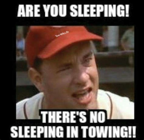 Towing Memes - tow life towing wrecker impound driver towing humor