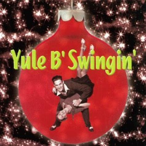 swing christmas album various artists yule b swingin com music