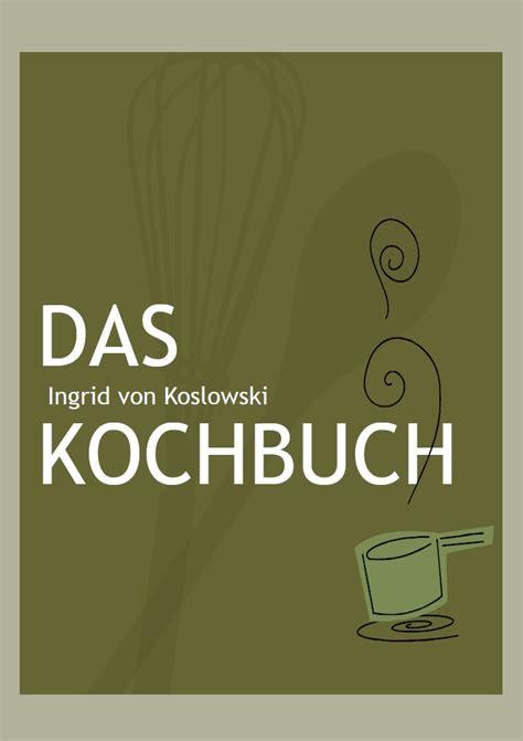 Kochbuch Design Vorlage Pr 228 Sentationen Im Design Kochbuch Ingrid Koslowski