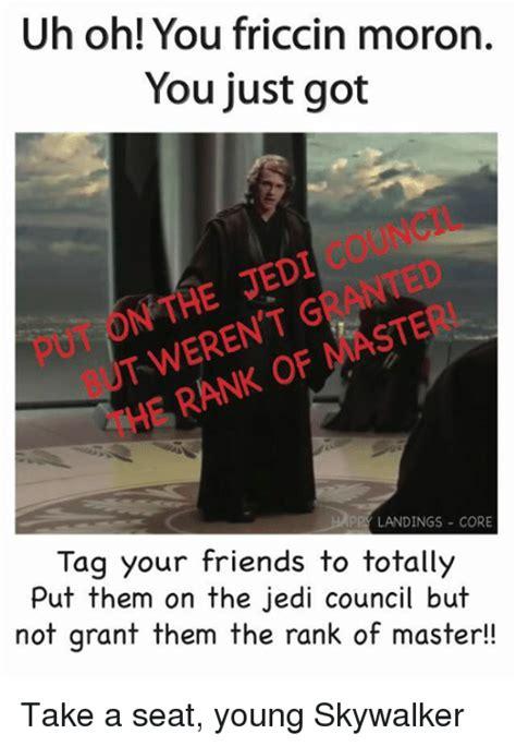 Take A Seat Meme - 25 best memes about you friccin moron you friccin moron