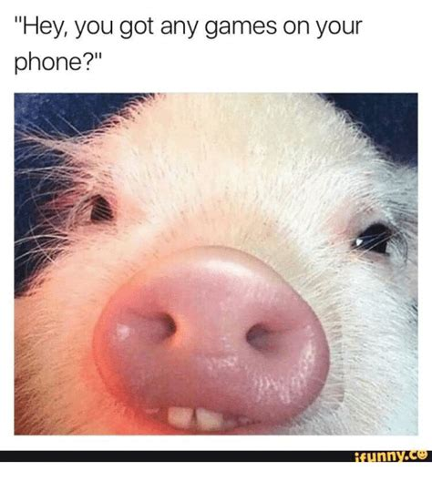 You Got Games On Your Phone Meme - hey you got any games on your phone funnyce funny meme