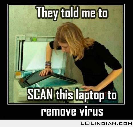 Dumb Girl Meme - dumb girl scanning a laptop for virus lol indian