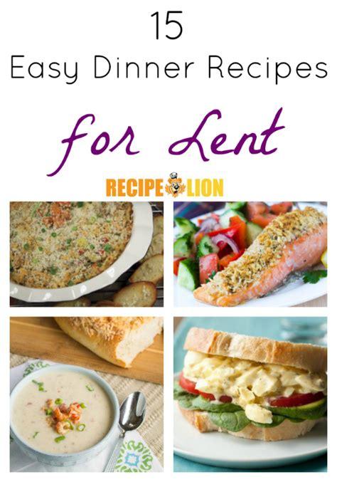 dinner recipes for 15 15 easy dinner recipes for lent