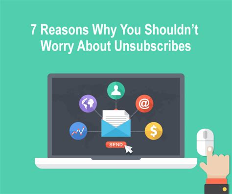 7 Reasons You Shouldnt Communicate by 7 Reasons Why You Shouldn T Worry About Unsubscribes