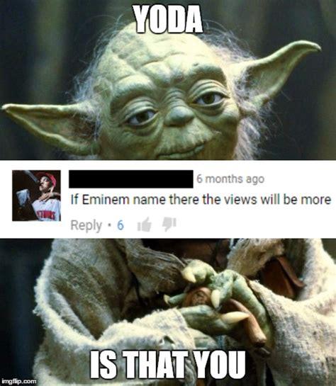 Yoda Meme Creator - star wars yoda meme imgflip