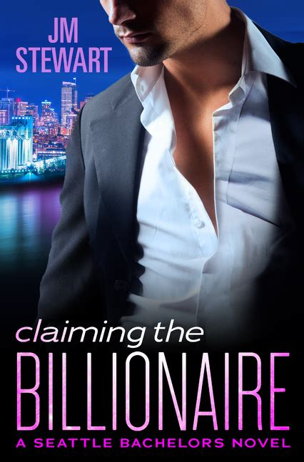 the a billionaire single books excerpt claiming the billionaire by jm stewart a