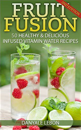 delicious healing books weight loss fruit fusion 50 healthy delicious infused