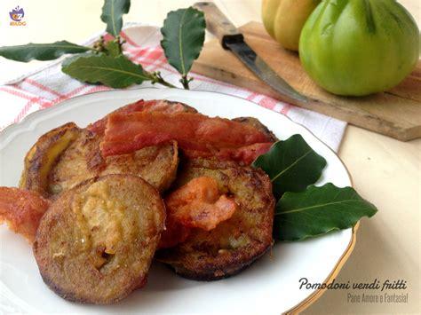 come cucinare i pomodori verdi pomodori verdi fritti ricetta veloce pane e