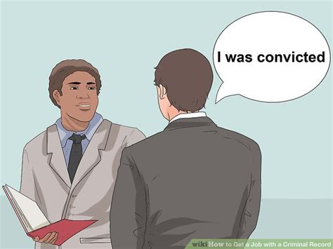 How To Get Hired With A Criminal Record Expert Advice On How To Get A With A Criminal Record Wikihow