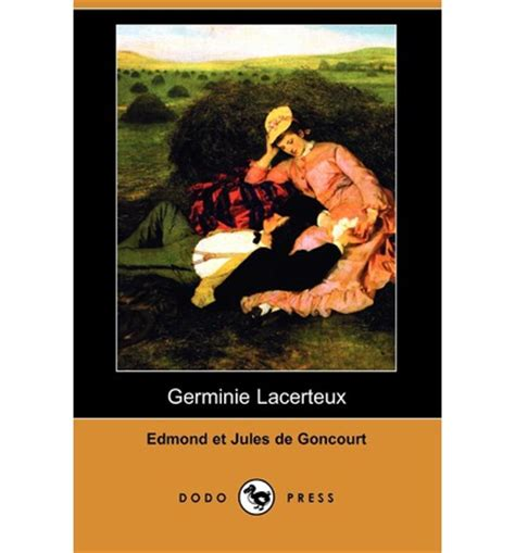 germinie lacerteux germinie lacerteux dodo press edmond de goncourt 9781409945352