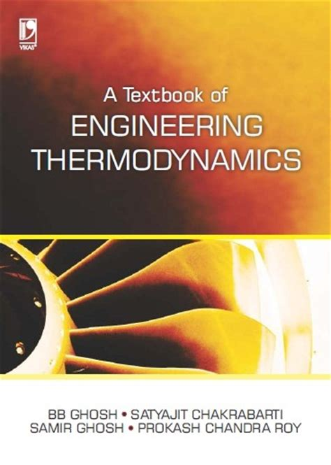 engineering thermodynamics book by vijayaraghavan a textbook of engineering thermodynamics by bb ghosh