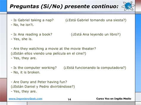 preguntas en presente perfecto con respuesta 1 5 el presente continuo y reglas verbo en gerundio ing