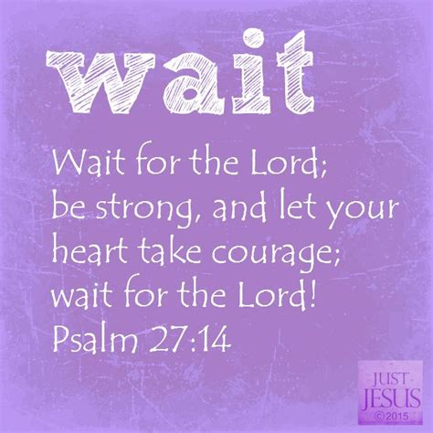 wait   lord  strong   heart  wait   lordpsalm  faith scriptures