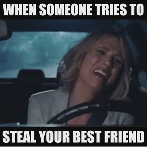 steal   friend  friend