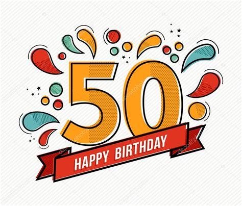 imagenes de happy birthday wife buon compleanno variopinto numero 50 piatto linea design