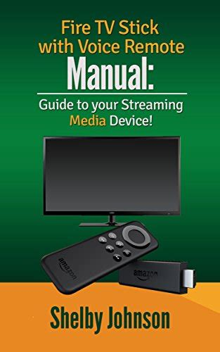 tv stick with voice remote manual guide to your media device shelby johnson