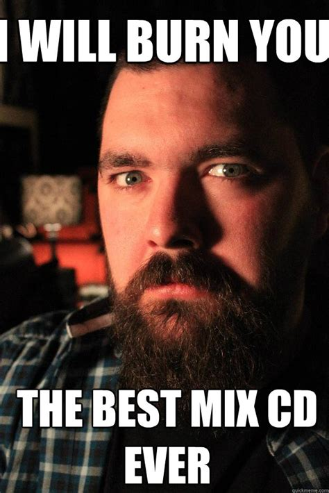 Online Dating Murderer Meme - i will burn you the best mix cd ever dating site