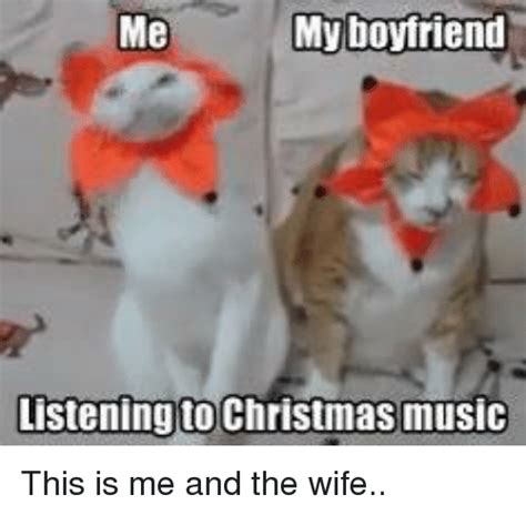 Christmas Music Meme - me my boyfriend listening to christmas music this is me