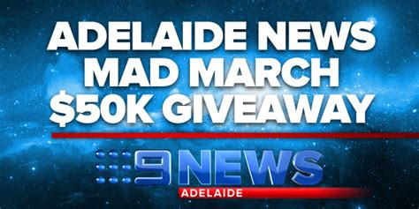 Giveaways Adelaide - channel nine win 50k giveaway adelaide news mad m australian competitions