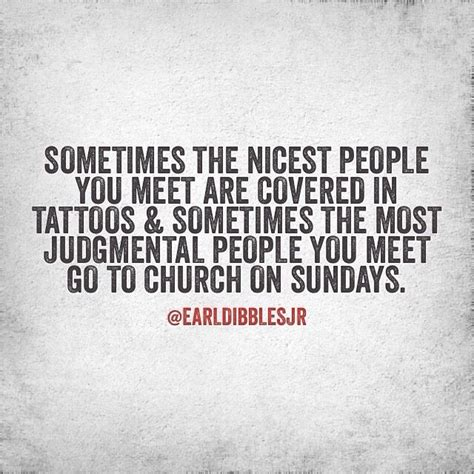 tattoo quotes judgement sometimes the nicest people you meet are covered in