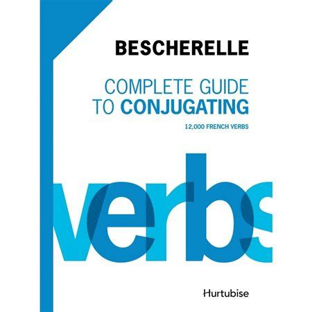 bescherelle complete guide to 2218065916 bescherelle i complete guide to conjugating