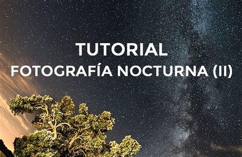 tutorial fotografia digital m 225 s de 25 ideas incre 237 bles sobre fotograf 237 a nocturna en