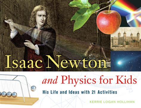 isaac newton biography for students isaac newton and physics for kids chicago review press