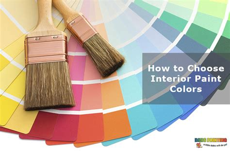 choosing interior paint colors for home how to choose interior paint colors dabs painting