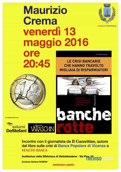 Crisi Veneto Banca by Bancherotte La Crisi Di Veneto Banca E Banca Popolare