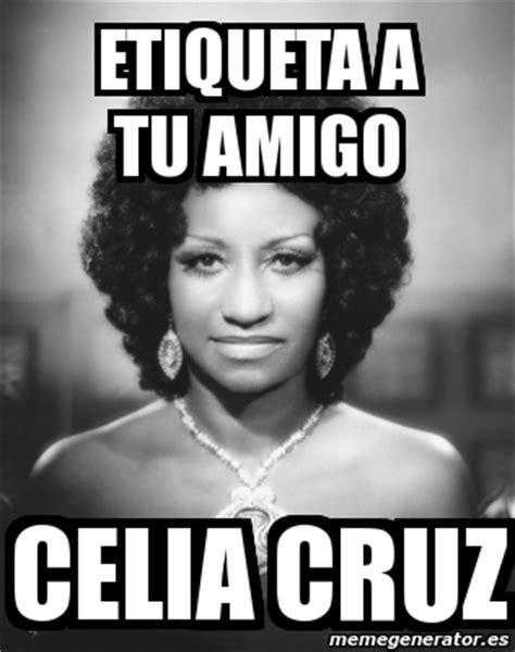 Celia Cruz Meme - celia cruz meme 28 images una grande celia cruz azucar imagenes para facebook my favorite