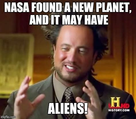 Planet Meme - ancient aliens meme imgflip