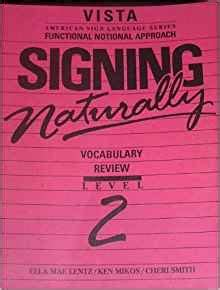 signing naturally level 3 vista american sign languagel signing naturally vocabulary review level 2