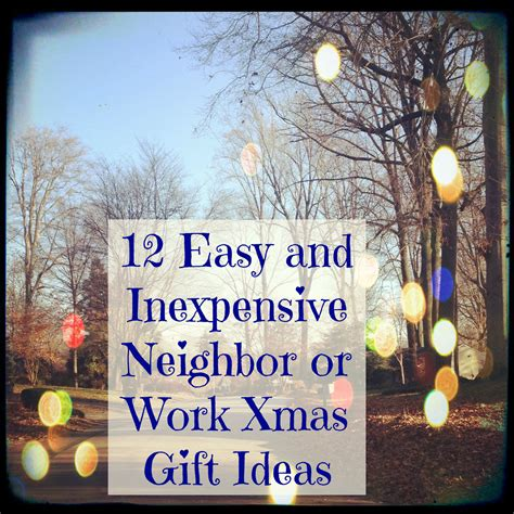 12 easy neighbor or work christmas gift ideas mythirtyspot