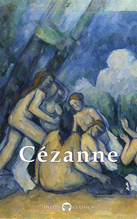 cezanne masters of art 3791348256 paul c 233 zanne delphi classics