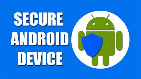secure android how to secure your android device techprobsolution