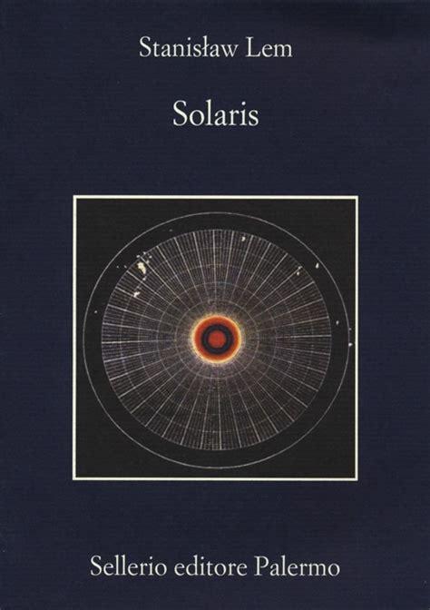 libro solaris libro solaris di s lem lafeltrinelli