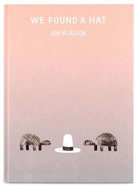 libro we found a hat jon klassen book we found a hat nucleus art gallery and store