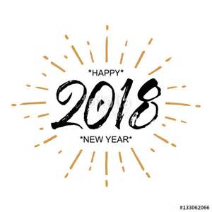 Kalender 2018 New Year Quot 2018 Happy New Year Beautiful Greeting Card Calligraphy