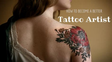 how to become a better tattoo artist complete career